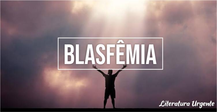 blasfemia o que é